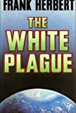 The White Plague (0575032405) by Herbert, Frank