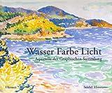 Image de Wasser Farbe Licht: Aquarelle der Graphischen Sammlung. Katalog zur Ausstellung in Frankfurt, 02.10.2008-04.01.2009, Städel Museum, Graphische Sammlu