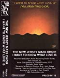 I Want To Know What Love Is - New Jersey Mass Choir