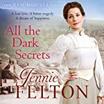 All the Dark Secrets: The Ten Houses Sagas 1 | Jennie Felton