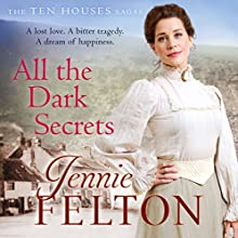 All the Dark Secrets: The Ten Houses Sagas 1 (       UNABRIDGED) by Jennie Felton Narrated by Katie Scarfe