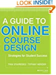 A Guide to Online Course Design: Stra...