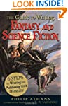 The Guide to Writing Fantasy and Scie...