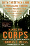 Making the Corps: 10th Anniversary Edition with a New Afterword by the Author (141654450X) by Ricks, Thomas E.