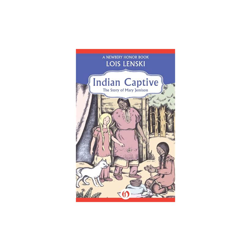 Indian Captive The Story Of Mary Jemison Trophy Newbery On Popscreen
