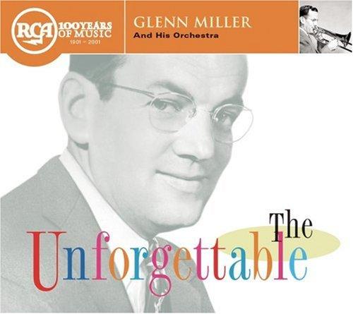 GLENN MILLER - The Unforgettable Glenn Miller & His Orchestra - Zortam Music