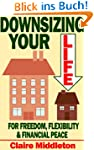Downsizing Your Life for Freedom Flex...