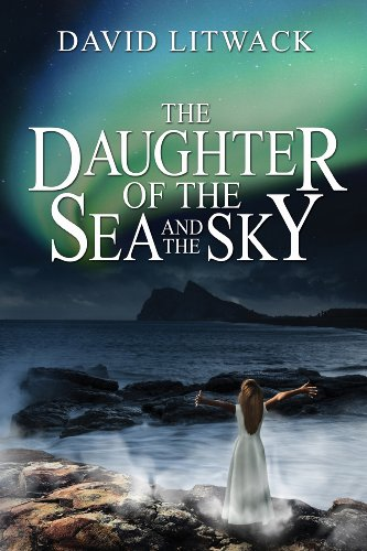 The Daughter Of The Sea And The Sky by David Litwack ebook deal