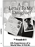 img - for A Letter to My Daughter: Life Experiences of a World War II P.O.W. book / textbook / text book