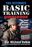 Ultimate Basic Training Guidebook:Tips, Tricks, and Tactics for Surviving Boot Camp