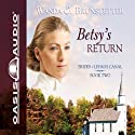 Betsy's Return Audiobook by Wanda E. Brunstetter Narrated by Jaimee Draper