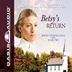 Betsy's Return (       UNABRIDGED) by Wanda E. Brunstetter Narrated by Jaimee Draper