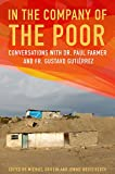 img - for In the Company of the Poor: Conversations with Dr. Paul Farmer and Fr. Gustavo Gutierrez book / textbook / text book
