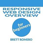 Responsive Web Design Overview for Beginners | [Brett Romero]