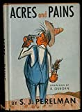 Acres and Pains (1135226873) by Perelman, S. J