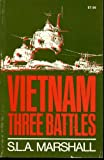 Vietnam: Three Battles (A Da Capo paperback) (0306801744) by Marshall, S. L. A.