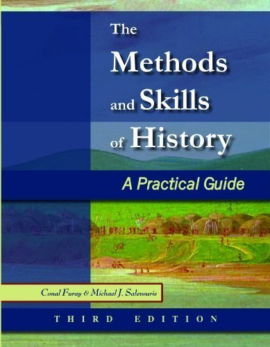 The Methods and Skills of History: A Practical Guide 3rd (third) Edition