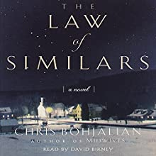 The Law of Similars: A Novel (       UNABRIDGED) by Chris Bohjalian Narrated by David Birney