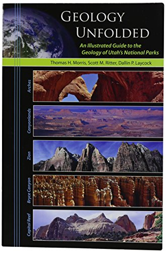 Geology Unfolded: An Illustrated Guide to the Geology of Utah's National Parks