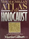 The MACMILLAN ATLAS OF THE HOLOCAUST (0025433806) by Gilbert