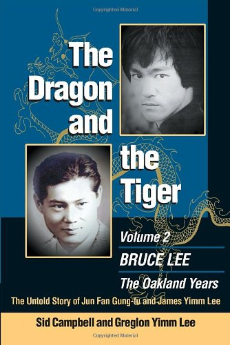 The Dragon and the Tiger: The Oakland Years: Volume 2