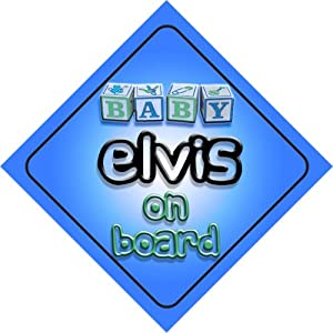 Baby Boy Elvis on board novelty car sign gift / present for new child / newborn baby