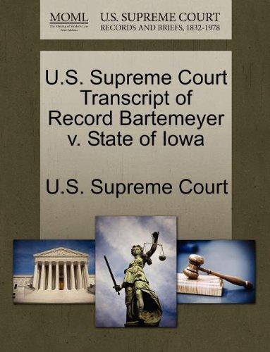 U.S. Supreme Court Transcript of Record Bartemeyer v. State of Iowa