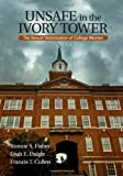 img - for Unsafe in the Ivory Tower: The Sexual Victimization of College Women book / textbook / text book