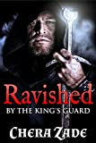 Ravished By The Kings Guard (Medieval Group Menage)