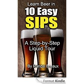 Learn Beer in 10 Easy Sips: A Step-by-Step Liquid Tour (English Edition)