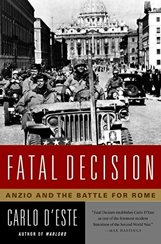 Fatal Decision: Anzio and the Battle for Rome PDF