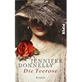 """Die Teerosevon """"Jennifer Donnelly"""""""