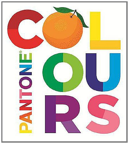 Pantone: Colours: (Board book)