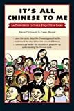 img - for It's All Chinese to Me: An Overview of Culture & Etiquette in China book / textbook / text book