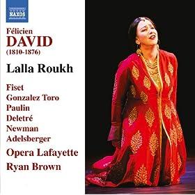 Lalla Roukh: Act I Scene 8: Scene, Dieu, c'est lui! Quatuor, Je n'ose lever les yeux (Lalla Roukh, Baskir, Mirza, Noureddin, Chorus)