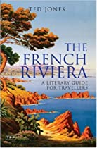 The French Riviera: A Literary Guide for Travellers (French Riviera)