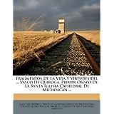 Fragmentos De La Vida Y Virtudes Del ... Vasco De Quiroga, Primer Obispo De La Santa Iglesia Cathedral De Michoacan...