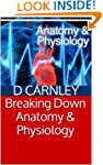 Breaking Down Anatomy & Physiology