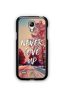 YuBingo Never Give Up Designer Mobile Case Back Cover for Samsung Galaxy S4 Mini