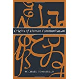 Origins of Human Communicationby Michael Tomasello
