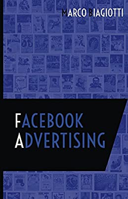 Facebook Advertising: Utilizzo strategico della piattaforma pubblicitaria di Facebook. (Social Media Advertising Vol. 1)