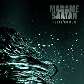 moira madame saatan from the album peixe homem september 18 2011