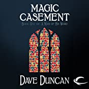 Magic Casement: A Man of His Word, Book 1 | Dave Duncan