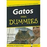 Gatos para Dummies : un gato puede brindarte muchos años de afecto y compañía, ¡aprende a cuidarlo!