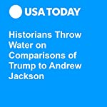 Historians Throw Water on Comparisons of Trump to Andrew Jackson | Michael Collins
