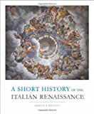 img - for A Short History of the Italian Renaissance book / textbook / text book
