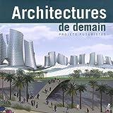 echange, troc Simone Schleifer, Collectif - Architectures de demain : Projets futuristes, édition français-anglais-allemand-néerlandais