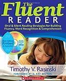 Timothy V. Rasinski The Fluent Reader: Oral & Silent Reading Strategies for Building Fluency, Word Recognition & Comprehension [With DVD]