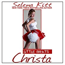 Little Brats: Christa: Forbidden Taboo Erotica Audiobook by Selena Kitt Narrated by Holly Hackett