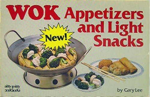 Wok Appetizers and Light Snacks (Nitty Gritty cookbooks)